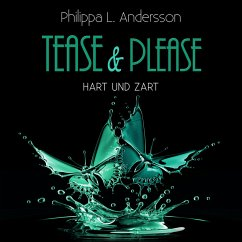 Tease & Please - hart und zart (MP3-Download) - Andersson, Philippa L.