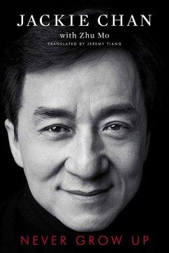 Never Grow Up (eBook, ePUB) - Chan, Jackie