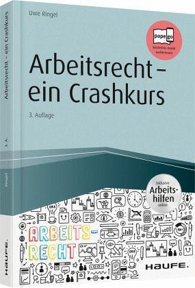 Arbeitsrecht Ein Crashkurs Inkl Arbeitshilfen Online Von Uwe Ringel Fachbuch Bucher De