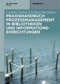 Praxishandbuch Prozessmanagement in Bibliotheken und Informations- einrichtungen (eBook, PDF)