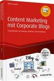 Content Marketing mit Corporate Blogs - inkl. Arbeitshilfen online