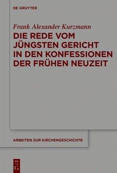Die Rede vom Jüngsten Gericht in den Konfessionen der Frühen Neuzeit (eBook, ePUB) - Kurzmann, Frank Alexander