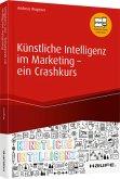 Künstliche Intelligenz im Marketing - ein Crashkurs