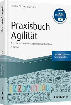 Praxisbuch Agilität - inkl. Augmented-Reality-App - Häusling, André; Römer, Esther; Zeppenfeld, Nina