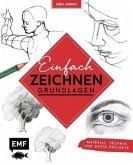 Kunst kompakt: Einfach zeichnen - Das Grundlagenbuch