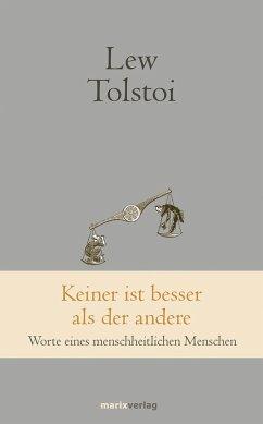 Keiner ist besser als der andere - Tolstoi, Lew