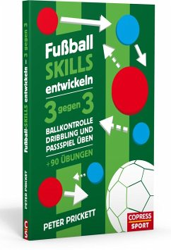 Fußball Skills entwickeln - Prickett, Peter