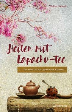 Heilen mit Lapacho-Tee - Lübeck, Walter