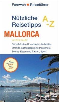 Nützliche Reisetipps A-Z: Mallorca - Grießer, Anne