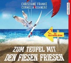 Zum Teufel mit den fiesen Friesen / Ostfriesen-Krimi Bd.6 (4 Audio-CDs) - Franke, Christiane; Kuhnert, Cornelia