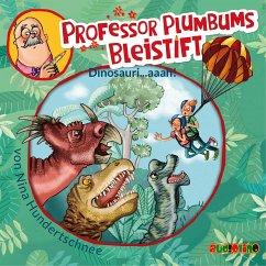 Dinosauri...aaah! / Professor Plumbums Bleistift Bd.4 (1 Audio-CD) - Hundertschnee, Nina