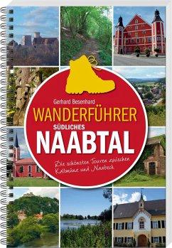 Wanderführer südliches Naabtal - Besenhard, Gerhard
