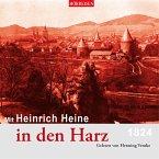 Mit Herinrich Heine in den Harz 1824, 1 Audio-CD