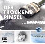 Der trockene Pinsel - Die besondere Maltechnik in Öl auf Aquarellpapier für Porträts und andere Motive