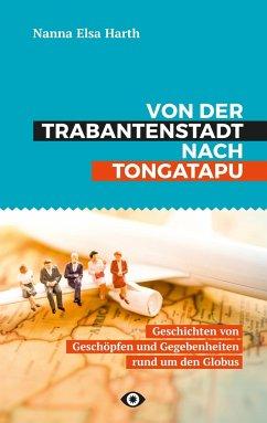 Von der Trabantenstadt nach Tongatapu - Harth, Nanna