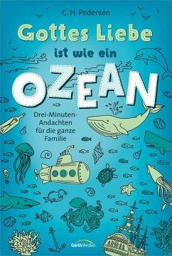 Gottes Liebe ist wie ein Ozean - Pedersen, Carsten Hjorth