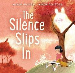 The Silence Slips In (eBook, PDF) - Hughes, Alison