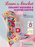 Learn to Crochet Granny Squares and Flower Motifs (eBook, ePUB)