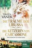 Die Träume der Libussa / Die Ketzerin von Carcassone - Zwei Romane in einem Band (eBook, ePUB)