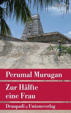 Zur Hälfte eine Frau (eBook, ePUB) - Murugan, Perumal