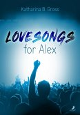 Lovesongs for Alex (eBook, ePUB)