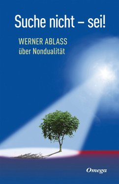 Suche nicht - sei! (eBook, ePUB) - Ablass, Werner