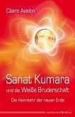 Sanat Kumara und die Weiße Bruderschaft (eBook, ePUB)