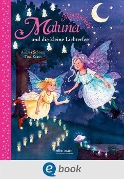 Maluna Mondschein und die kleine Lichterfee / Maluna Mondschein Bd.10