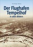 Der Flughafen Tempelhof (Mängelexemplar)