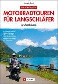 Die schönsten Motorradtouren für Langschläfer in Oberbayern (Mängelexemplar)