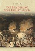 Die Belagerung von Erfurt 1813/14 (Mängelexemplar)