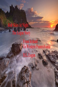 Red Skies At Night: The Logan Story from Ireland to Western Pennsylvani (eBook, ePUB) - Logan, D. L.