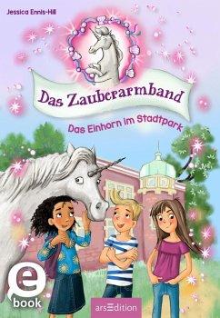 Das Zauberarmband - Das Einhorn im Stadtpark (Das Zauberarmband 1) (eBook, ePUB) - Ennis-Hill, Jessica