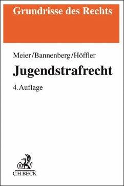 Jugendstrafrecht - Meier, Bernd-Dieter; Bannenberg, Britta; Höffler, Katrin