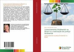 Licenciamento Ambiental no Brasil e a realização da Justiça Ambiental