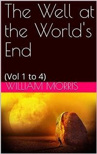 The Well at the World´s End: A Tale (eBook, PDF)