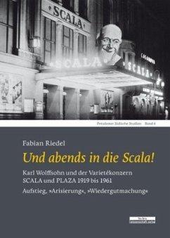 Und abends in die Scala! - Riedel, Fabian