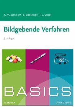 BASICS Bildgebende Verfahren - Zechmann, Christian M.; Biedenstein, Stephanie; Giesel, Frederik L.