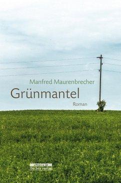 Grünmantel - Maurenbrecher, Manfred