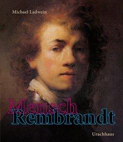 Mensch Rembrandt - Ladwein, Michael