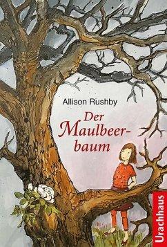 Der Maulbeerbaum - Rushby, Allison