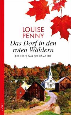 Das Dorf in den roten Wäldern / Armand Gamache Bd.1 - Penny, Louise
