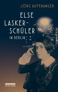 Else Lasker-Schüler in Berlin - Aufenanger, Jörg