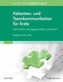 ELSEVIER ESSENTIALS Patienten- und Teamkommunikation für Ärzte