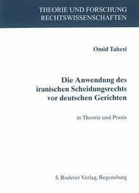 Die Anwendung des iranischen Scheidungsrechts vor deutschen Gerichten - Taheri, Omid