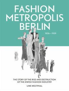 Fashion Metropolis Berlin 1836 - 1939 - Westphal, Uwe