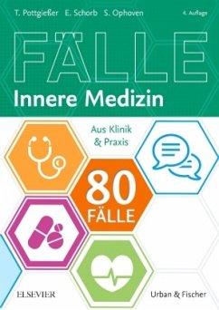 80 Fälle Innere Medizin - Pottgießer, Torben;Schorb, Elisabeth;Ophoven, Stefanie