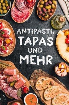 Antipasti, Tapas und mehr - Scheffler, Ute