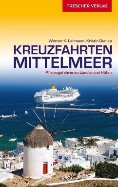 Reiseführer Kreuzfahrten Mittelmeer - Lahmann, Werner K.; Dunlap, Kristin