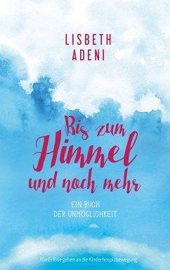 Bis zum Himmel und noch mehr (eBook, ePUB) - Lisbeth Adeni